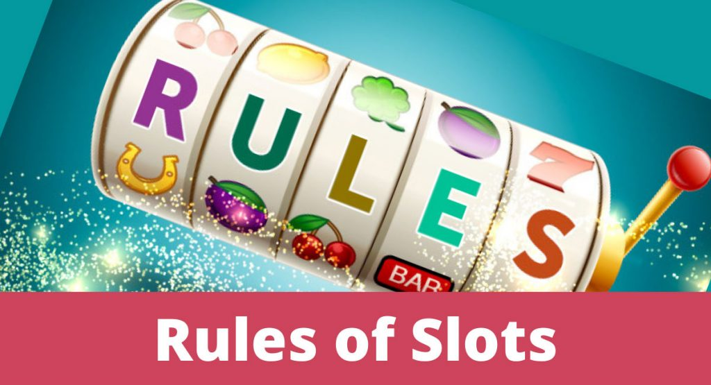 Some of the Need to Know Rules of Slots